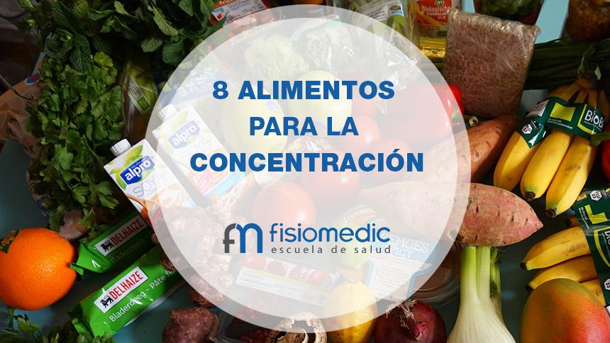 8 alimentos que ayudan a la concentración
